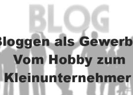 Bloggen als Gewerbe – Vom Hobby zum Kleinunternehmer