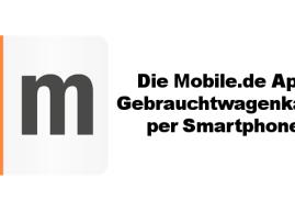 Die Mobile.de App – Gebrauchtwagenkauf per Smartphone