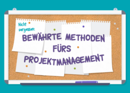 10 Projektmanagement Best Practices, die Sie nicht vergessen sollten